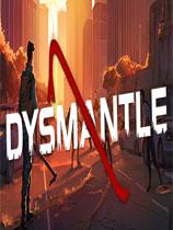 DYSMANTLE单机下载